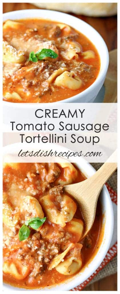 Creamy Tomato Sausage and Tortellini Soup