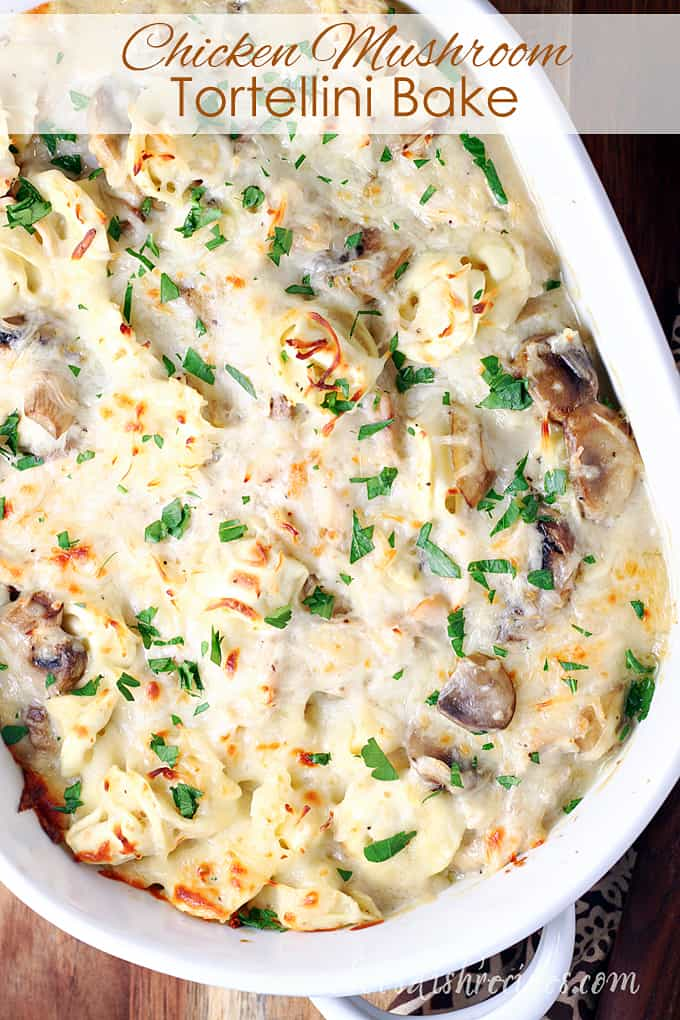 Chicken Mushroom Tortellini Bake