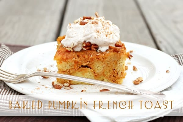 Baked Pumpkin French Toast with Cinnamon Whipped Cream