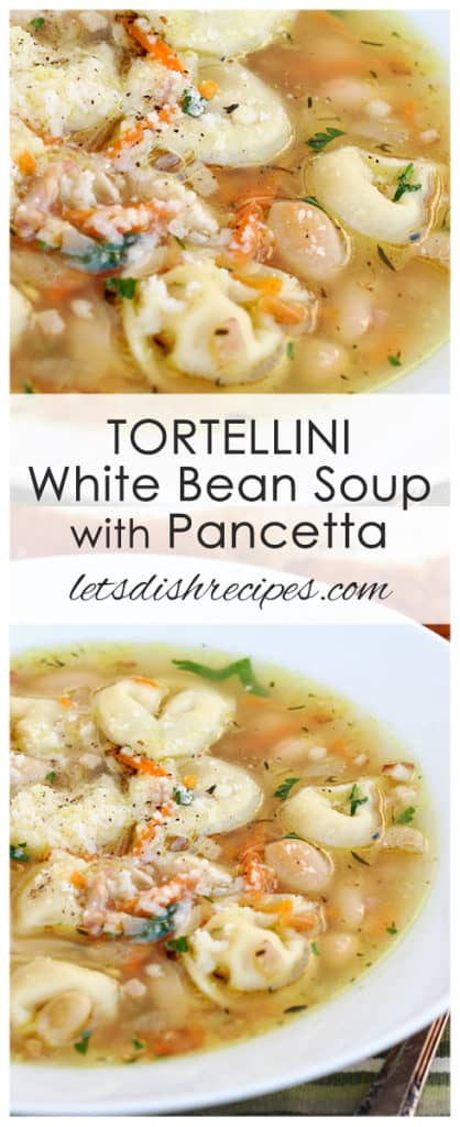Tortellini and White Bean Soup with Pancetta