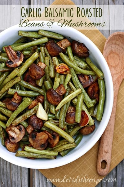 Balsamic Roasted Green Beans and Mushrooms