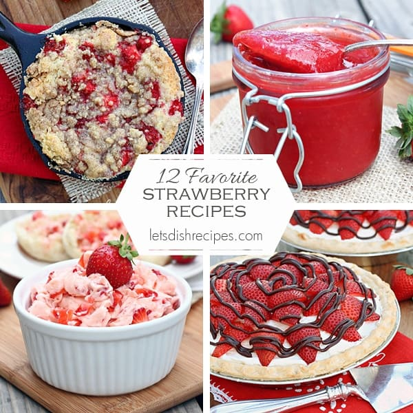 12 Favorite Strawberry Recipes