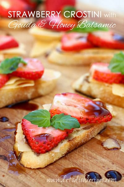 Strawberry Crostini with Gouda & Honey Balsamic