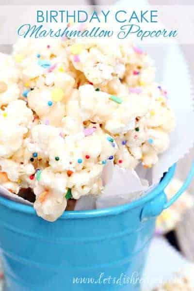 BIRTHDAY CAKE MARSHMALLOW POPCORN Popcorn Is Covered In A Chewy Marshmallow And Cake Batter Coating Then Sprinkles Are Added For Fun Festive Touch