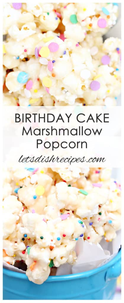 Birthday Cake Marshmallow Popcorn Let S Dish Recipes