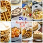 20+ Fabulous Fall Recipes