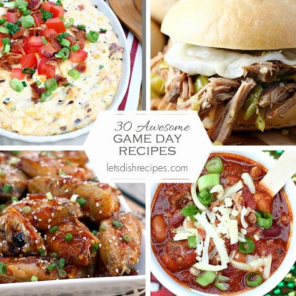 Thirty Awesome Game Day Recipes Let S Dish Recipes