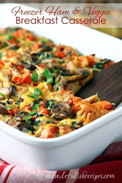 Freezer Ham And Veggie Breakfast Casserole Let S Dish Recipes