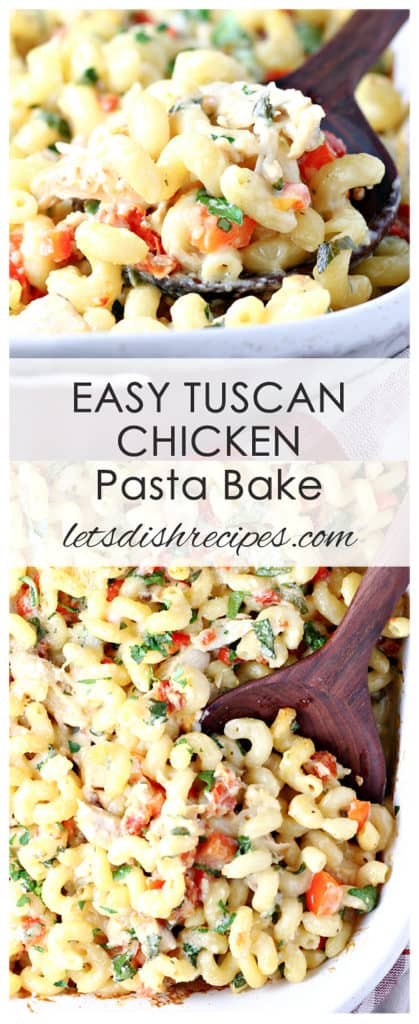 Easy Tuscan Chicken Pasta Bake