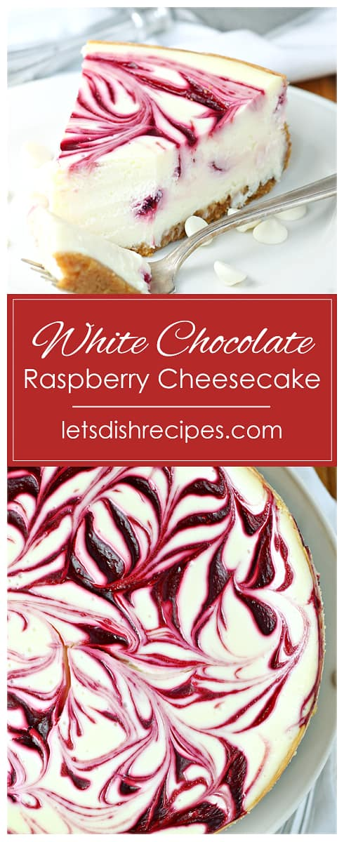 White Chocolate Raspberry Swirl Cheesecake Let S Dish Recipes