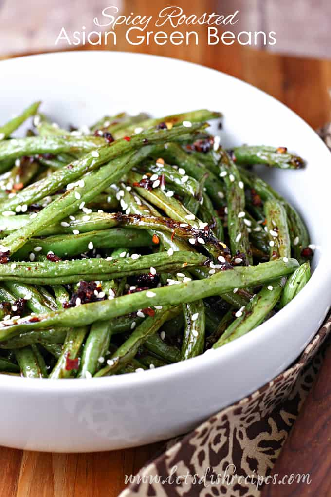 Spicy Roasted Asian Green Beans Let S Dish Recipes