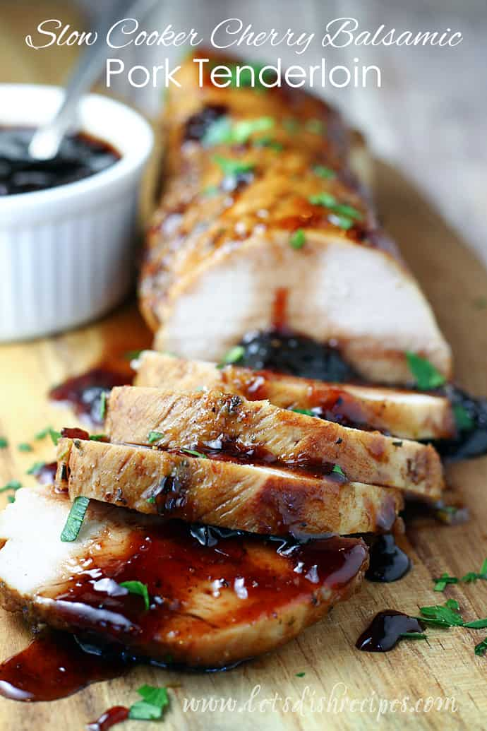 Slow Cooker Cherry Balsamic Pork Tenderloin