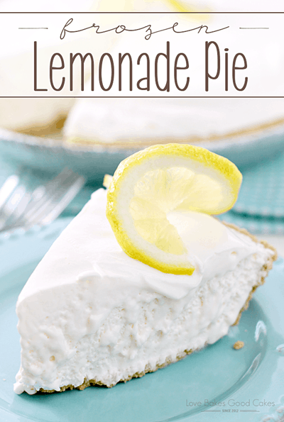 Frozen Lemonade Pie by Love Bakes Good Cakes