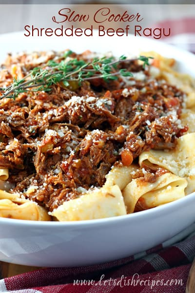 Slow Cooker Shredded Beef Ragu Let S Dish Recipes