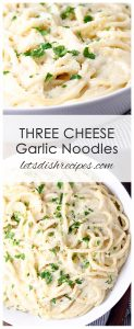 Three Cheese Garlic Noodles