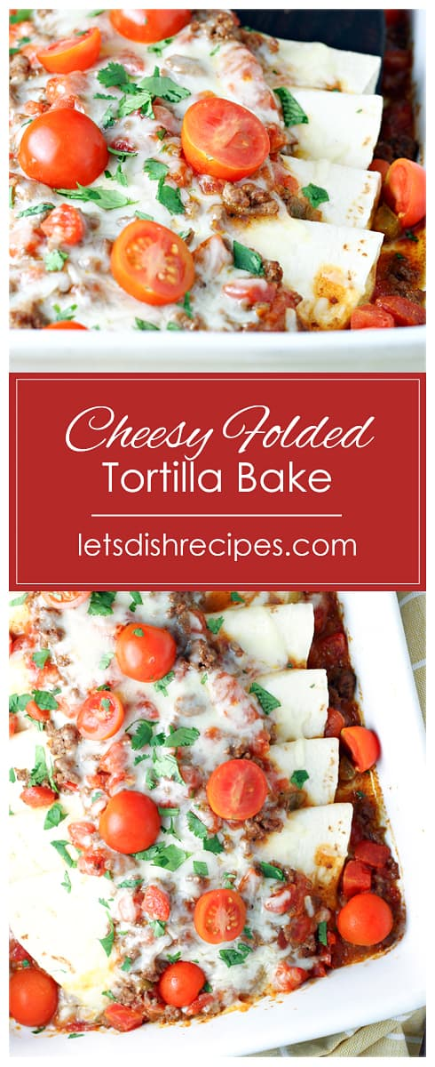 Cheesy Folded Tortilla Bake